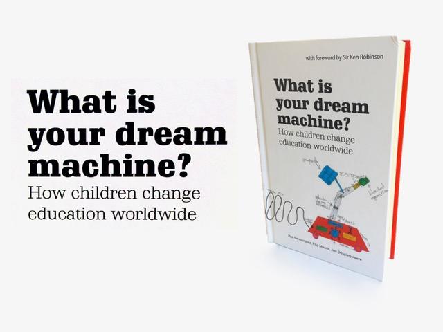 Lancering MyMachine boek What is Your Dream Machine? How Children Change Education Worldwide.